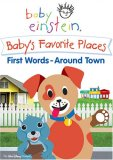 Baby Einstein : Baby's Favorite Places - First Words Around Town