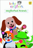 Baby Einstein : Neighborhood Animals